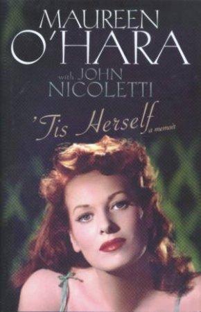 'Tis Herself: A Memoir by Maureen O'Hara