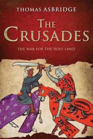 Crusades: The War of the Holy Land by Thomas Asbridge