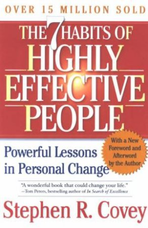 The 7 Habits Of Highly Effective People - Anniversary Edition by Stephen R Covey