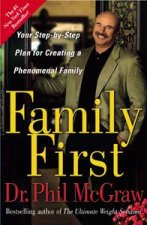 Family First Your StepbyStep Plan for Creating a Phenomenal Family