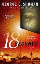 18 Seconds A Novel