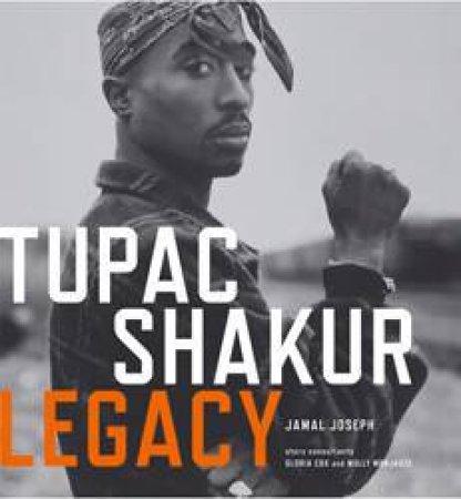 Tupac Shakur Legacy by Jamal Joseph