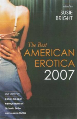 The Best American Erotic 2007 by Susie Bright (Ed)