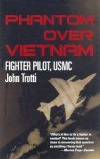 Phantom Over Vietnam Fighter Pilot USMC