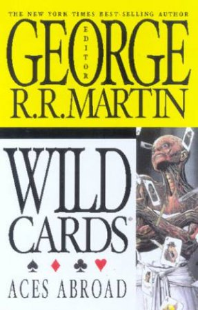 Aces Abroad by George R R Martin