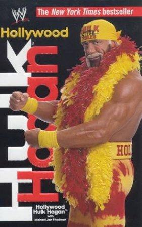 Hollywood Hulk Hogan by Hogan Hulk & Michael Jan Friedman