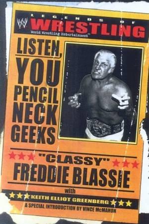 WWE Legends Of Wrestling: Classy Freddie Blassie: Listen, You Pencil Neck Geeks by Freddie Blassie & Keith Elliot Greenberg
