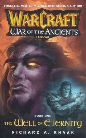 WarCraft: War Of The Ancients Trilogy 1: The Well Of Eternity