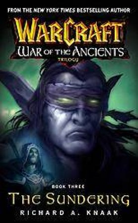 Warcraft: War of the Ancients Trilogy Book 3: The Sundering