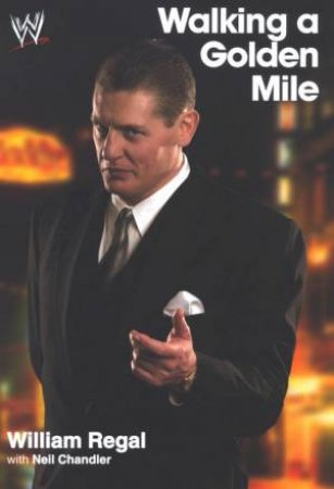Walking A Golden Mile by William Regal