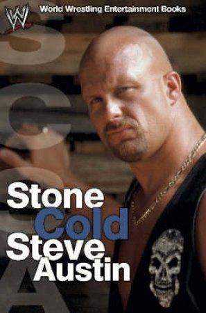 Steve Austin: Stone Cold by Steve Austin & Jim Ross & Dennis Brent