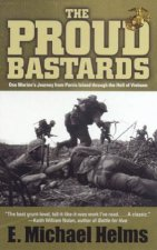 The Proud Bastards One Marines Journey From Parris Island To Vietnam