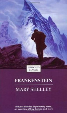 Frankenstein: Enriched Classic by Mary Shelley