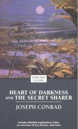 Heart Of Darkness And The Secret Sharer: Enriched Classic by Joseph Conrad