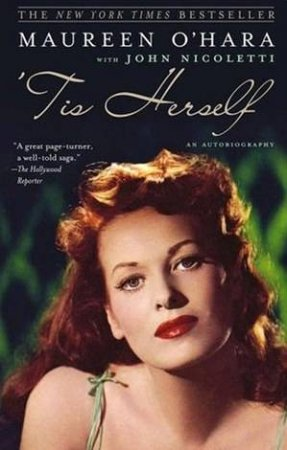 'Tis Herself: An Autobiography by Maureen O'Hara
