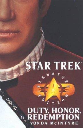Star Trek: Signature Edition: Duty, Honor, Redemption by Vonda McIntyre