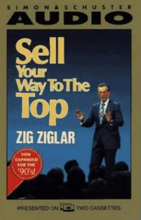 Sell Your Way To The Top! - CD by Zig Ziglar