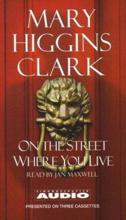 On The Street Where You Live - Cassette by Mary Higgins Clark
