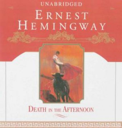 Death In The Afternoon - CD by Ernest Hemingway