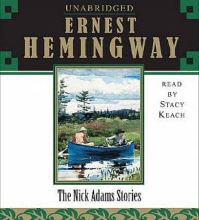 The Nick Adams Stories - CD by Ernest Hemingway