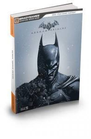 Batman: Arkham Origins: Signature Series Strategy Guide by Games Brady