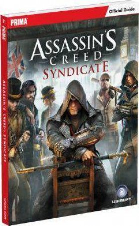 Assassin's Creed Syndicate Official Strategy Guide by Tim Bogenn