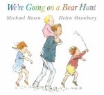 We're Going On A Bear Hunt by Michael Rosen & Helen Oxenbury