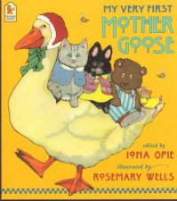 My Very First Mother Goose by Iona Opie & Rosemary Wells