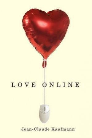 Love Online by Jean-Claude Kaufmann