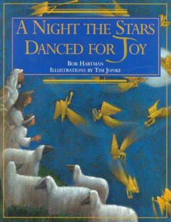 A Night The Stars Danced For Joy by Bob Hartman