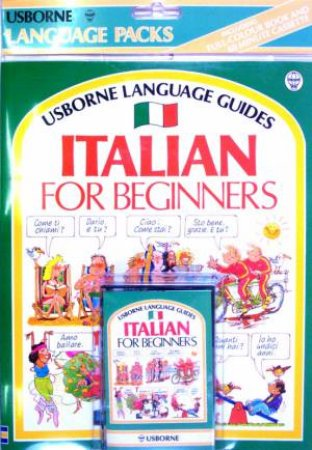Usborne Language: Italian For Beginners - Book & Tape by Various