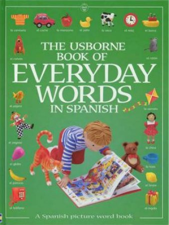 The Usborne Book Of Everyday Words In Spanish by Jo Litchfield