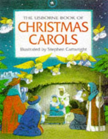 The Usborne Book Of Christmas Carols by Stephen Cartwright