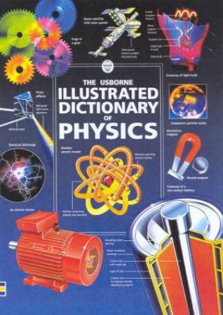 The Usborne Illustrated Dictionary Of Physics by C Oxlade & C Stockley & J Wertheim