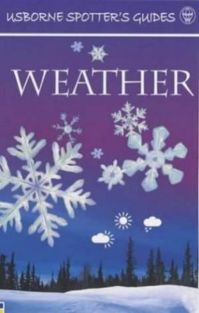 Usborne Spotter's Guides: Weather by Unknown