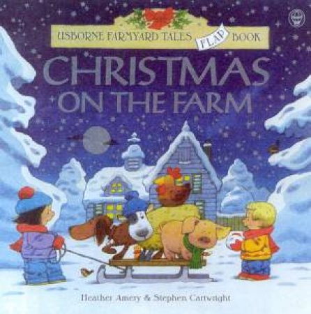 Usborne Farmyard Tales Flap Book: Christmas On The Farm - Book & Tape by Heather Amery & Stephen Cartwright