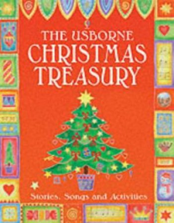 The Usborne Christmas Treasury: Stories, Carols, And Activities by Unknown