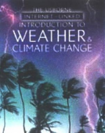 Usborne Internet Linked: Introduction To Weather And Climate Change by Unknown