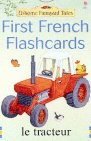 Usborne Farmyard Tales: First French Flashcards by Various
