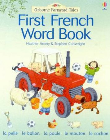 Usborne Farmyard Tales: First French Word Book by Heather Amery & Stephen Cartwright