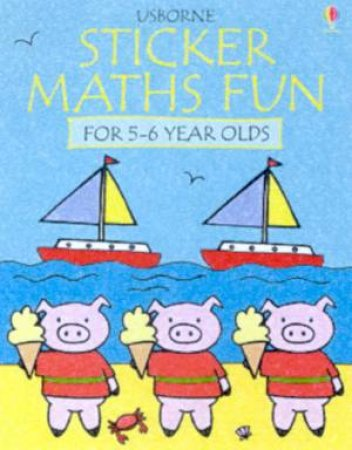 Usborne Sticker Maths Fun For 5-6 Year Olds by Various