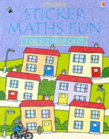 Usborne Sticker Maths Fun For 6-7 Year Olds by Various