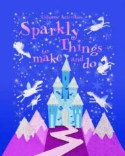 Usborne Activities Sparkly Things To Make And Do