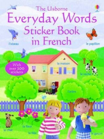 The Usborne Everyday Words: Sticker Book In French by Unknown