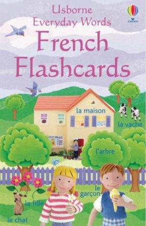 Usborne Everyday Words: French Flashcards by Felicity Brooks & Jo Litchfield