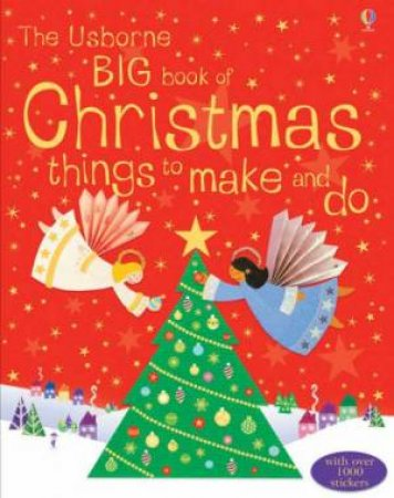 Big Book Of Christmas Things To Make And Do by Various