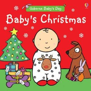 Usborne Baby's Day: Baby's Christmas by Felicity Brooks
