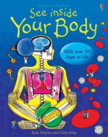 Usborne Flap Books: See Inside Your Body by Katie Daynes