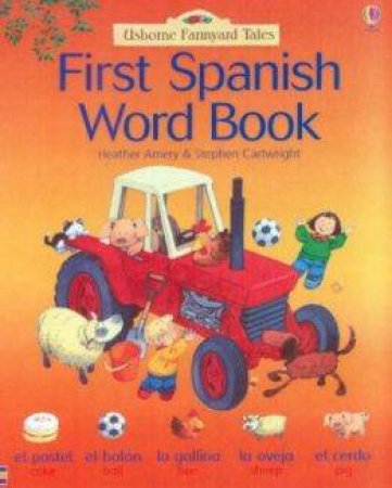 Usborne Farmyard Tales: First Spanish Word Book by Mairi Mackinnon