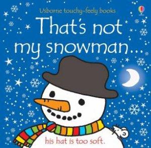 That's Not My Snowman... by Fiona Watt & Rachel Wells